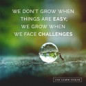 You Grow When You Face Challenges