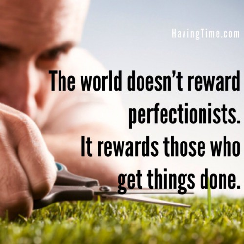 The-World-Doesnt-Reward-Perfectionists-e1423683377255