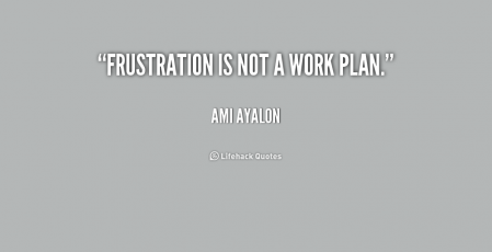 quote-Ami-Ayalon-frustration-is-not-a-work-plan-171973