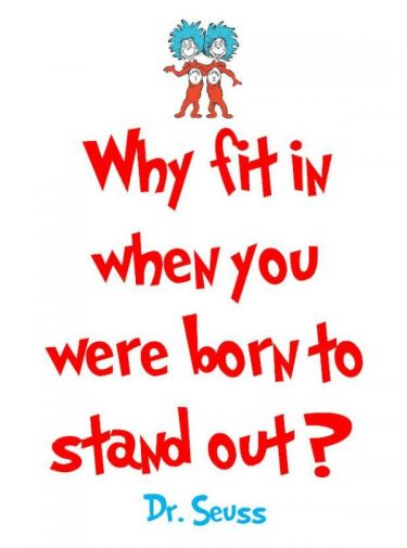 Dr-Seuss-Why-fit-in-when-you-were-born-to-stand-out