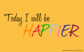 Be Happier Today