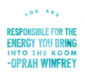 You Are Responsible For Your Energy